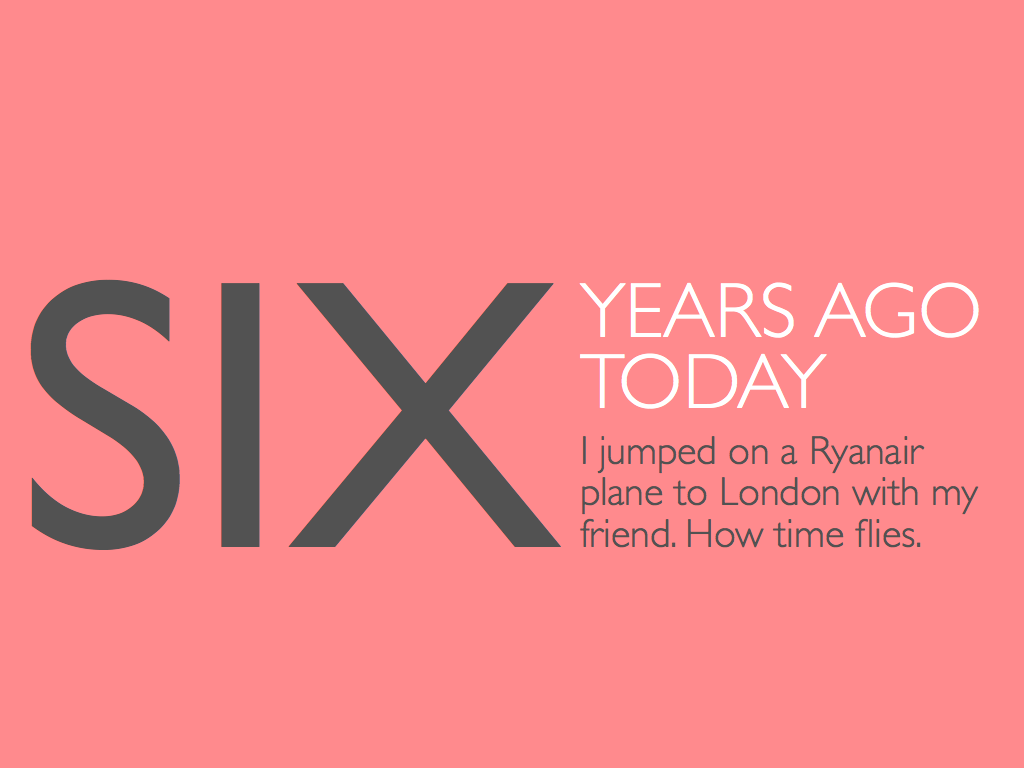 Happy 6 years in London to me